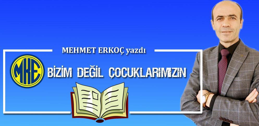 Mehmet Erkoç MKE BİZİM DEĞİL ÇOCUKLARIMIZIN - MKE BİZİM DEĞİL ÇOCUKLARIMIZIN!