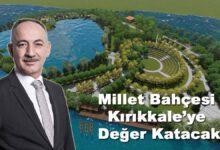 Photo of Millet Bahçesi Kırıkkale'ye Değer Katacak