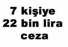 Photo of 7 kişiye 22 bin lira ceza